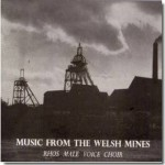 <em>Music from the Welsh Mines</em> – Rhos Male Voice Choir