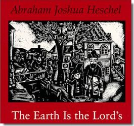 Abraham Joshua Heschel The Earth Is the Lord's