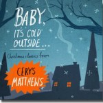 Cerys Matthews – <em>Baby, It's Cold Outside (Christmas Classics)</em>