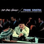"Frank Sinatra – ""Why Try To Change Me Now"""